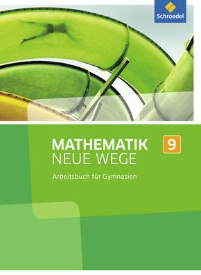 Mathematik Neue Wege SI - Ausgabe 2013 G8 für Nordrhein-Westfalen, Hamburg und Bremen Arbeitsbuch 9