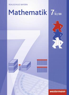 Mathematik - Ausgabe 2009 für Realschulen in Bayern Schülerband 7 WPF II/III