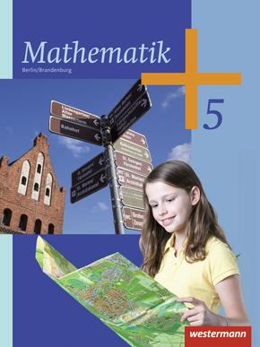 Mathematik - Ausgabe 2013 für das 5. und 6. Schuljahr in Berlin und Brandenburg Schülerband 5