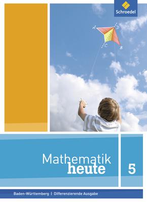 Mathematik heute - Ausgabe 2016 für Baden-Württemberg Schülerband 5