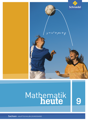Mathematik heute - Ausgabe 2012 für Sachsen Schülerband 9 Hauptschulbildungsgang