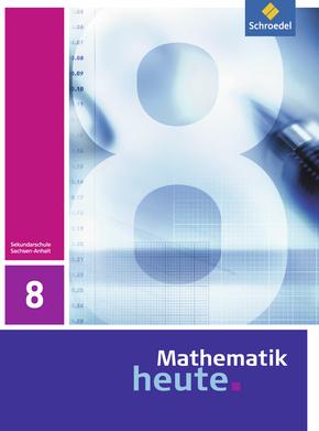 Mathematik heute - Ausgabe 2009 für Sachsen-Anhalt Schülerband 8