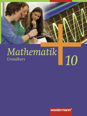 Mathematik - Allgemeine Ausgabe 2006 für die Sekundarstufe I Schülerband 10 Grundkurs HB, HH, HE, NW, NI, SH