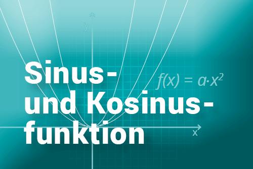 Sinus- und Kosinusfunktion