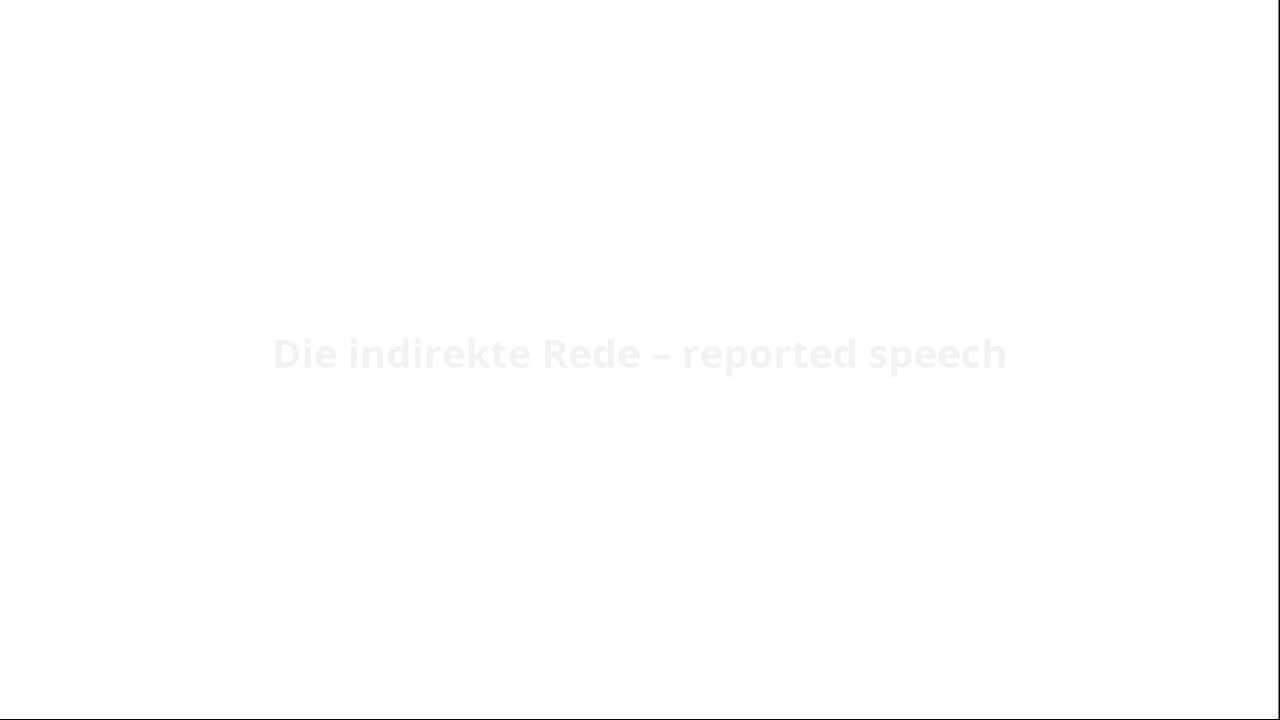 ⇒ Indirekte Rede mit Zeitverschiebung (reported speech with tense ...