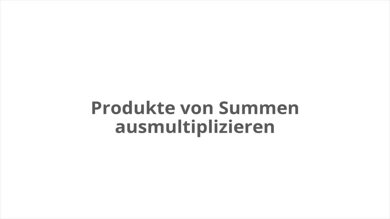 Produkte von Summen ausmultiplizieren – kapiert.de