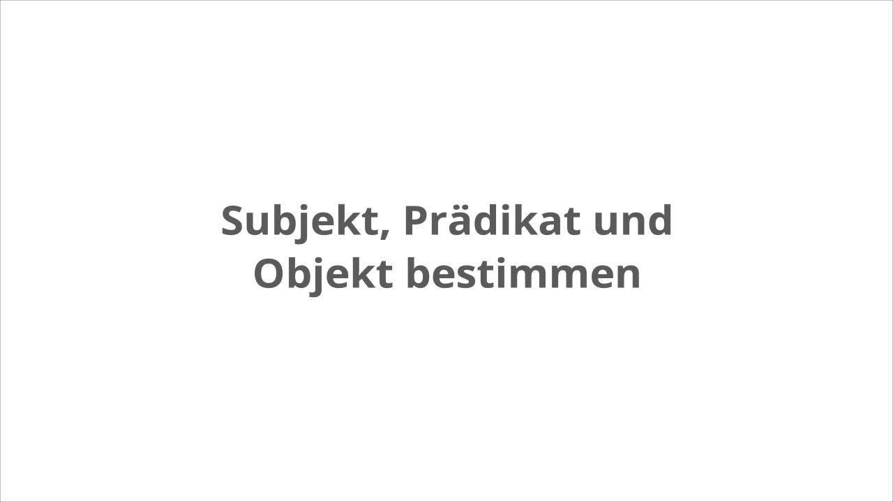 Satzbau mit Subjekt, Prädikat und Objekt – kapiert.de
