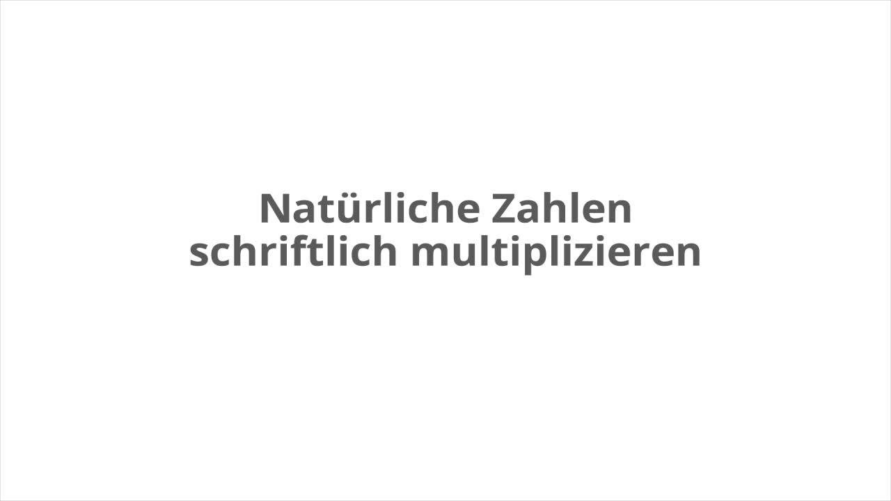 Schriftliche Multiplikation natürlicher Zahlen – kapiert.de