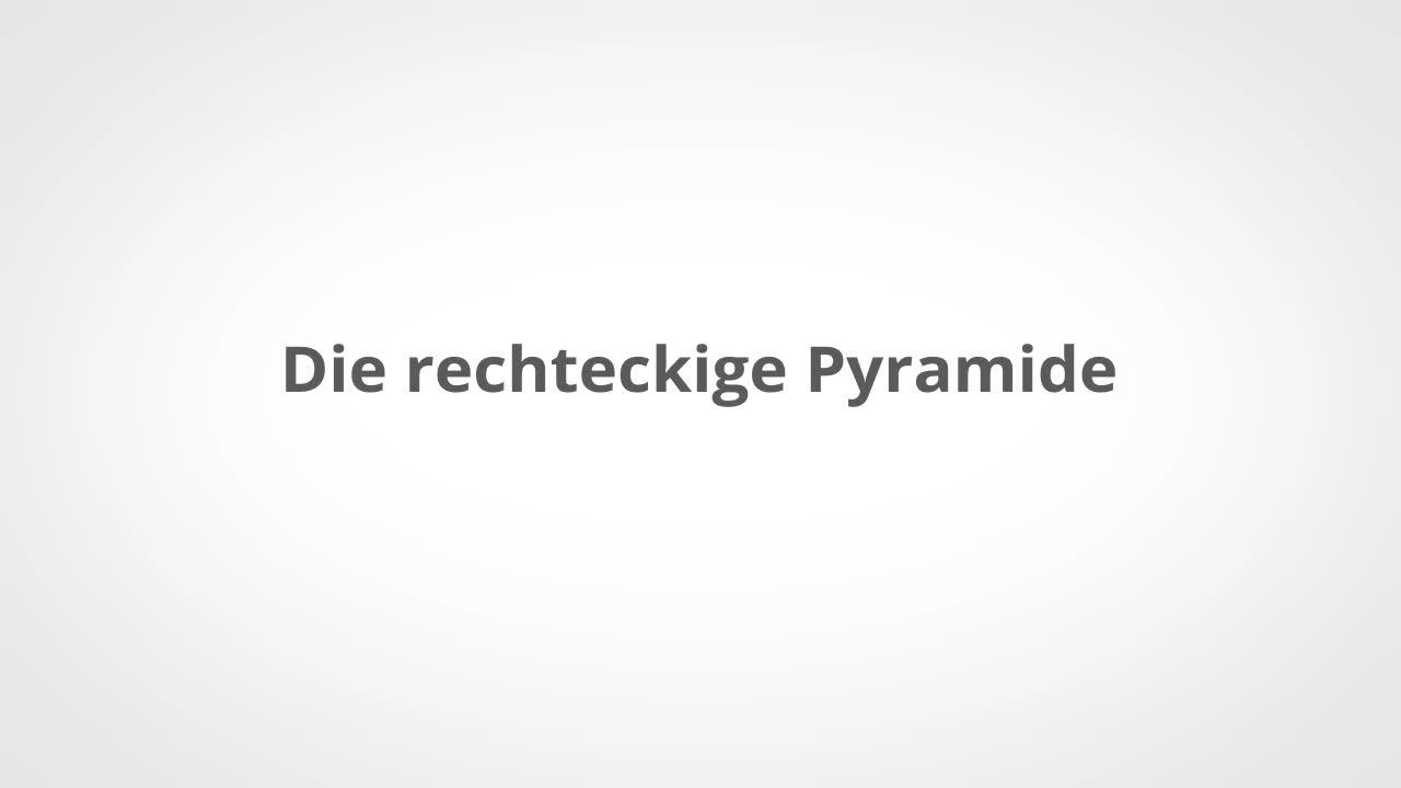 Berechnen des Oberflächeninhalts der Pyramide – kapiert.de
