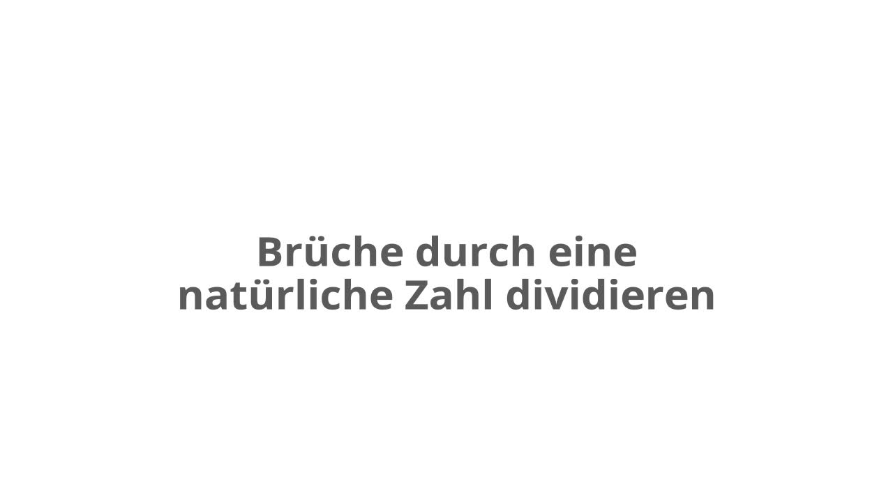 Division von Brüchen durch eine natürliche Zahl – kapiert.de